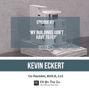 Episode #1 - Kevin Eckert, BUILD LLC