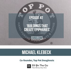 Episode #2 - Michael Klebeck, Top Pot Doughnuts